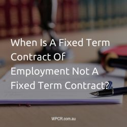 When Is A Fixed Term Contract Of Employment Not A Fixed Term Contract